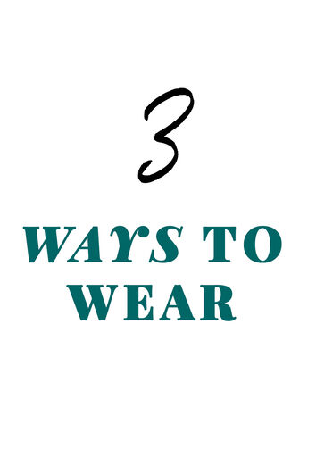 Lookbook 3 Ways To Wear